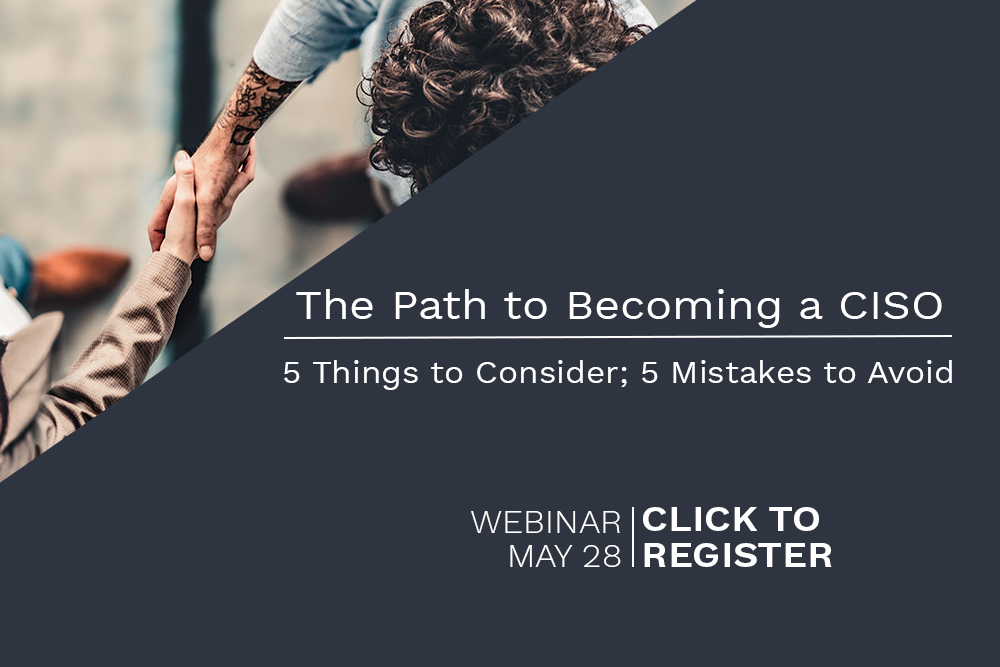 Path to Becoming a CISO Webinar